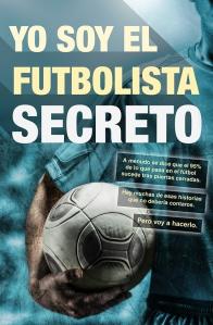 9788415242659-Yo_Soy_El_Futbolista_Secreto-BAJA